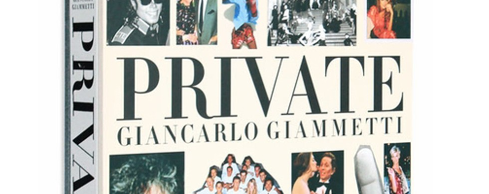 Private by Giancarlo Giammetti - Lifestyle Fashion pictures from the man besides Valentino Private by Giancarlo Giammetti - Lifestyle Fashion pictures from the man besides Valentino Private by Giancarlo Giammetti – Lifestyle Fashion pictures from the man besides Valentino header private 980x390